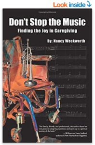 Don't Stop the Music: Finding the Joy in Caregiving by Nancy Weckwerth