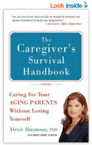 The Caregiver's Survival Handbook (Revised): Caring for Your Aging Parents Without Losing Yourself by Alexis Abramson and Mary Anne Dunkin